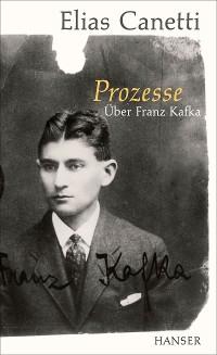 Cover Prozesse. Über Franz Kafka.