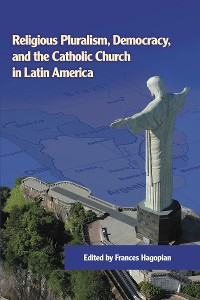 Cover Religious Pluralism, Democracy, and the Catholic Church in Latin America