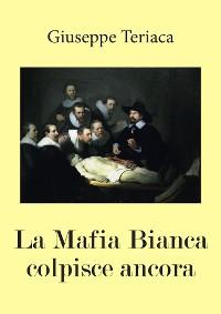 Cover La Mafia Bianca colpisce ancora