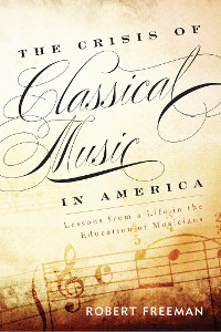 Cover The Crisis of Classical Music in America