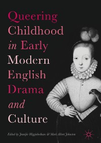 Cover Queering Childhood in Early Modern English Drama and Culture