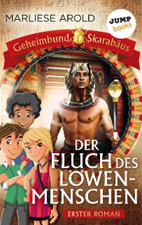 Cover Geheimbund Skarabäus - Band 1 - Der Fluch des Löwenmenschen