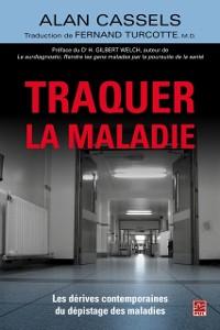 Cover Traquer la maladie  Les derives contemporaines du depistage