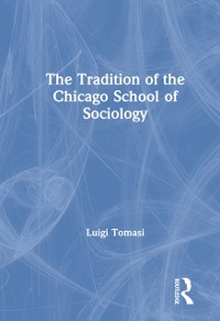 Cover Tradition of the Chicago School of Sociology