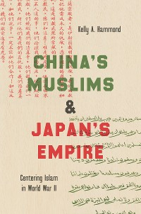 Cover China's Muslims and Japan's Empire