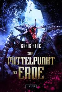 Cover ZUM MITTELPUNKT DER ERDE