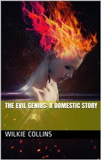 Cover The Evil Genius: A Domestic Story