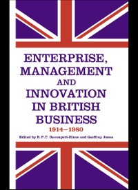 Cover Enterprise, Management and Innovation in British Business, 1914-80