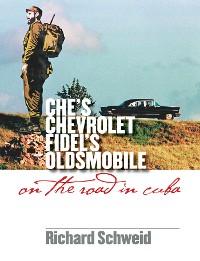Cover Che's Chevrolet, Fidel's Oldsmobile