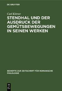 Cover Stendhal und der Ausdruck der Gemütsbewegungen in seinen Werken