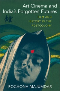 Cover Art Cinema and India's Forgotten Futures