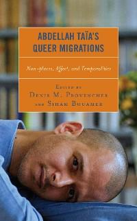 Cover Abdellah Taïa's Queer Migrations
