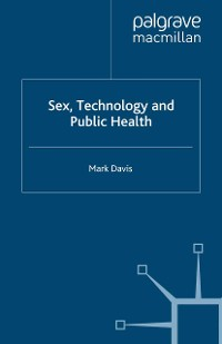Cover Sex, Technology and Public Health