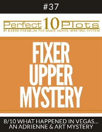"Cover Perfect 10 Fixer Upper Mystery Plots #37-8 ""WHAT HAPPENED IN VEGAS… – AN ADRIENNE & ART MYSTERY"""