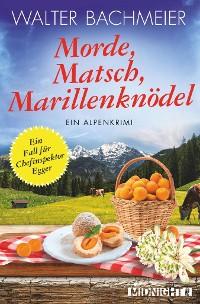 Cover Morde, Matsch, Marillenknödel