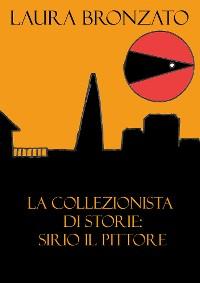 Cover La collezionista di storie: Sirio il pittore