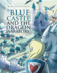 """Cover """"Blue Castle and the Dragon Warriors"""""""