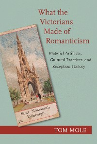 Cover What the Victorians Made of Romanticism
