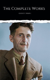 Cover The Complete Works of George Orwell (Illustrated)
