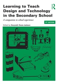 Cover Learning to Teach Design and Technology in the Secondary School