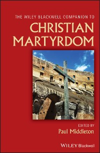 Cover Wiley Blackwell Companion to Christian Martyrdom