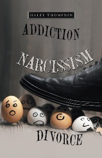 Cover Addiction Narcissism Divorce