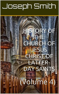 Cover History of the Church of Jesus Christ of Latter-day Saints (Vol. 4)