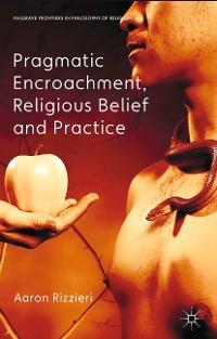 Cover Pragmatic Encroachment, Religious Belief and Practice