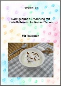 Cover Darmgesunde Ernährung mit Kartoffelfasern, Inulin und Yacón?