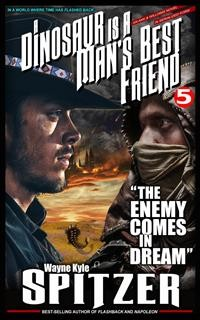"""Cover A Dinosaur Is A Man's Best Friend (A Serialized Novel) 5: """"The Enemy Comes in Dream"""""""