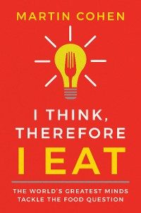 Cover I Think Therefore I Eat