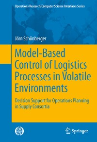 Cover Model-Based Control of Logistics Processes in Volatile Environments
