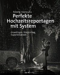 Cover Perfekte Hochzeitsreportagen mit System