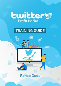 Cover Twitter Profit Hacks  Training Guide