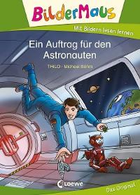 Cover Bildermaus - Ein Auftrag für den Astronauten