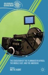 Cover The Education of the Filmmaker in Africa, the Middle East, and the Americas