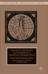 Cover Sexuality, Sociality, and Cosmology in Medieval Literary Texts