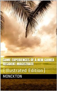 Cover Some Experiences of a New Guinea Resident Magistrate