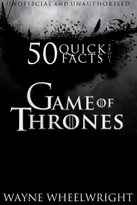 Cover 50 Quick Facts About Game of Thrones