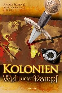 Cover Kolonien - Welt unter Dampf
