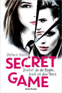 Cover Secret Game. Brichst du die Regeln, brech ich dein Herz