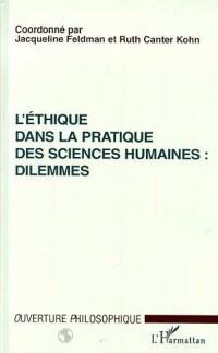 Cover L'ETHIQUE DANS LA PRATIQUE DES SCIENCES HUMAINES : DILEMMES
