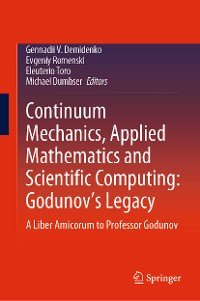 Cover Continuum Mechanics, Applied Mathematics and Scientific Computing:  Godunov's Legacy