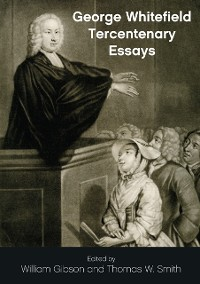 Cover George Whitefield Tercentenary Essays