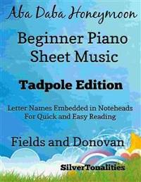 Cover Aba Daba Honeymoon Beginner Piano Sheet Music Tadpole Edition