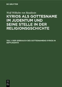 Cover Der Gebrauch des Gottesnamens Kyrios in Septuaginta