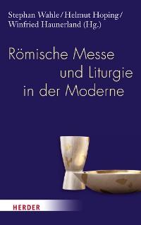 Cover Römische Messe und Liturgie in der Moderne