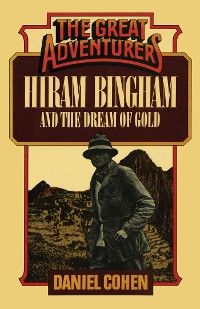 Cover Hiram Bingham and the Dream of Gold