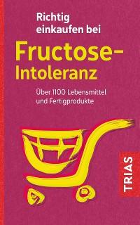 Cover Richtig einkaufen bei Fructose-Intoleranz