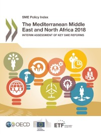 Cover SME Policy Index The Mediterranean Middle East and North Africa 2018 Interim Assessment of Key SME Reforms